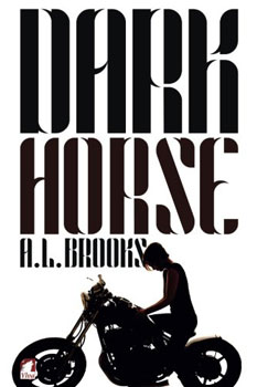 Dark Horse by AL Brooks