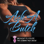 Ask A Butch