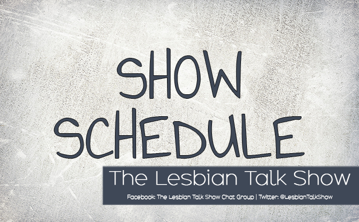 The Lesbian Talk Show Schedule